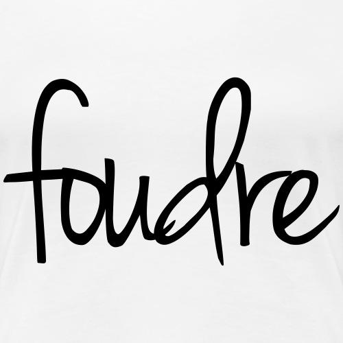 Foudre - Frauen Premium T-Shirt