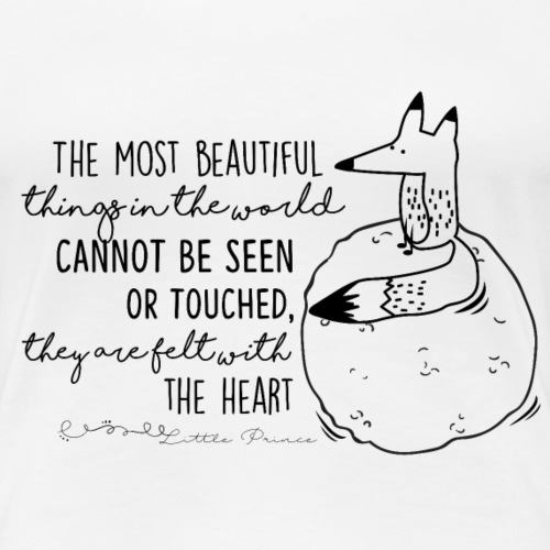 Little Prince - Quote the most beautiful things - Women's Premium T-Shirt
