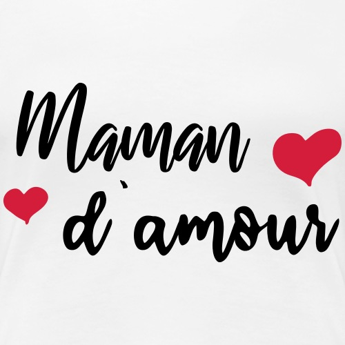 maman d amour - T-shirt Premium Femme