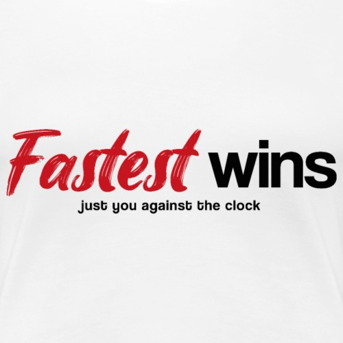 Fastest Wins - Frauen Premium T-Shirt