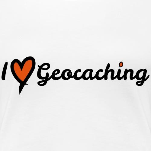 I love Geocaching - Frauen Premium T-Shirt