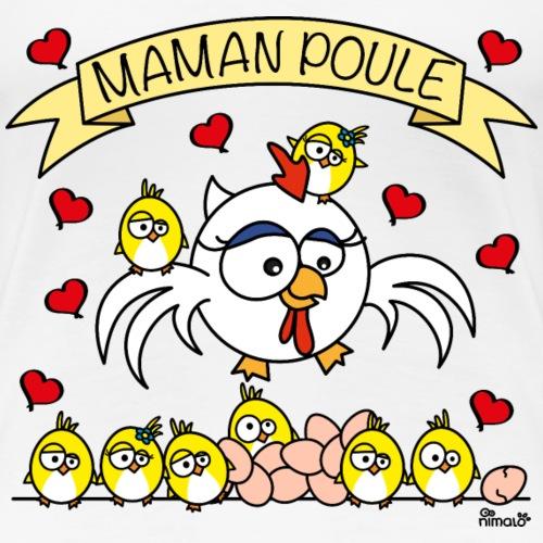 Maman Poule, Fête des mères, super maman - T-shirt Premium Femme