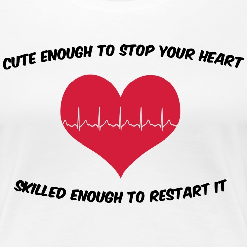 Cute enough to stop your heart - Naisten premium t-paita