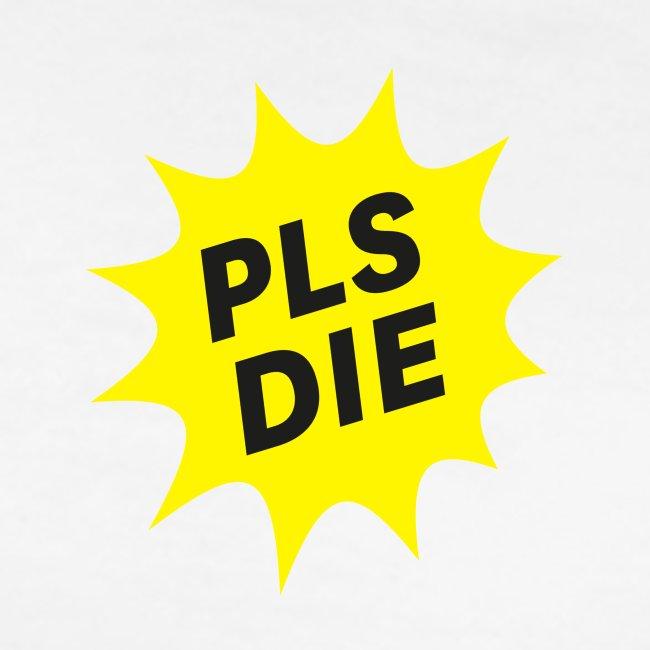 PLSDIE Hatewear