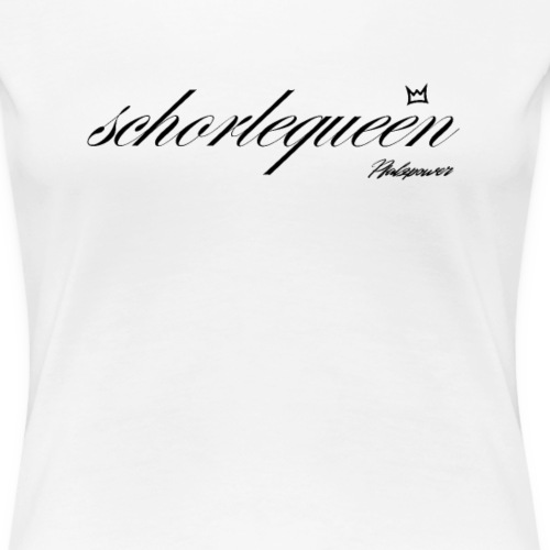 Schorlequeen Damen Geschenk - Frauen Premium T-Shirt
