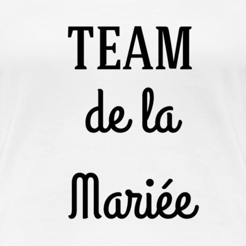 Team de la mariée - T-shirt Premium Femme