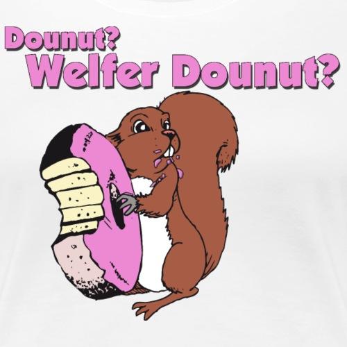 Lustiger Dounut Eichhörnchen Humor Spruch - Frauen Premium T-Shirt