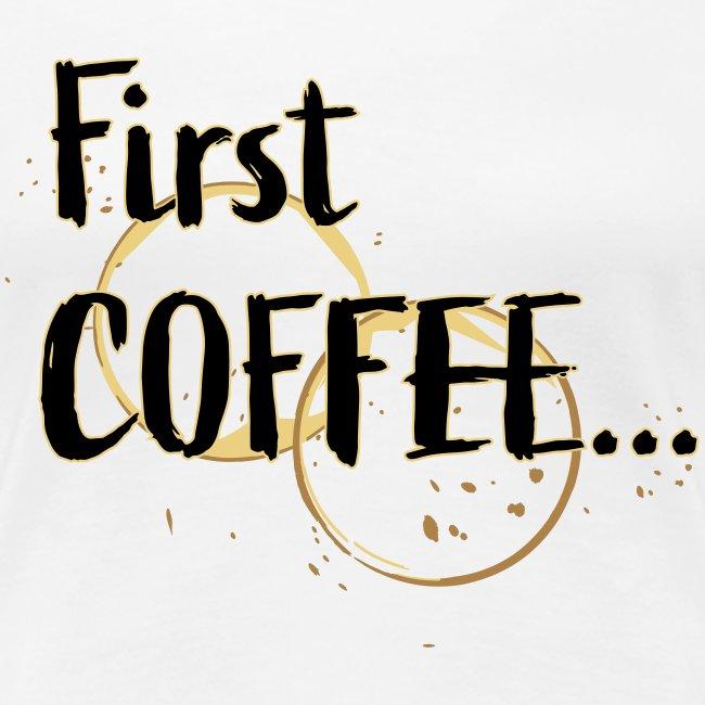 Firts Coffee