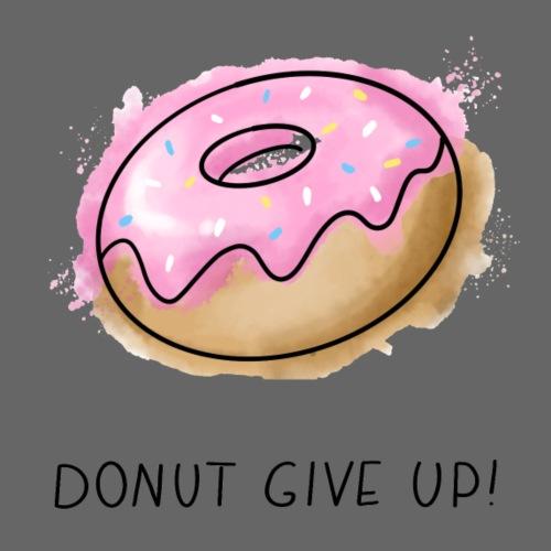 Fruit Puns n°1 Donut give up - Frauen Premium T-Shirt