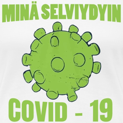 Minä selviydyin - COVID-19 - Naisten premium t-paita