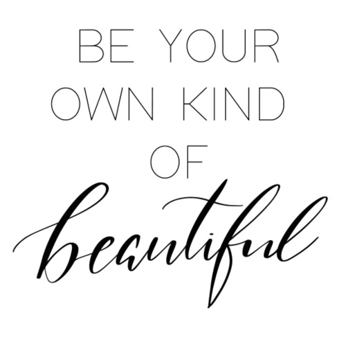 Be your own kind of beautiful - Frauen Premium T-Shirt
