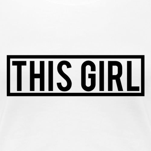 This Girl - Women's Premium T-Shirt