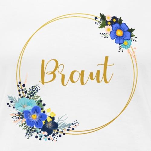 Braut - Aufschrift goldener Kranz für JGA Party - Women's Premium T-Shirt