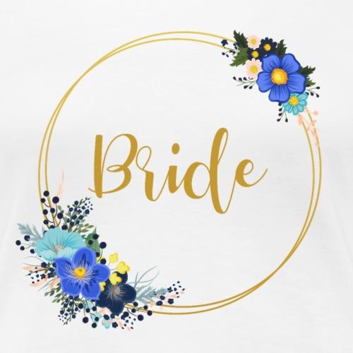 Bride - golden wreath / golden wreath - Women's Premium T-Shirt