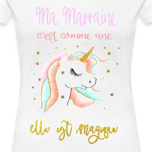 ma marraine c'est comme une licorne - T-shirt Premium Femme