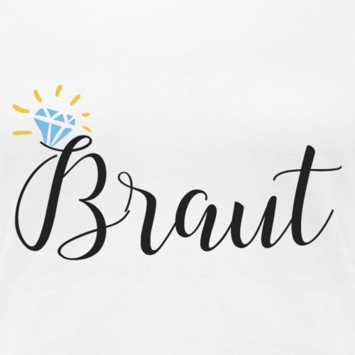 Braut - schwarzer Schriftzug mit Diamant - Women's Premium T-Shirt