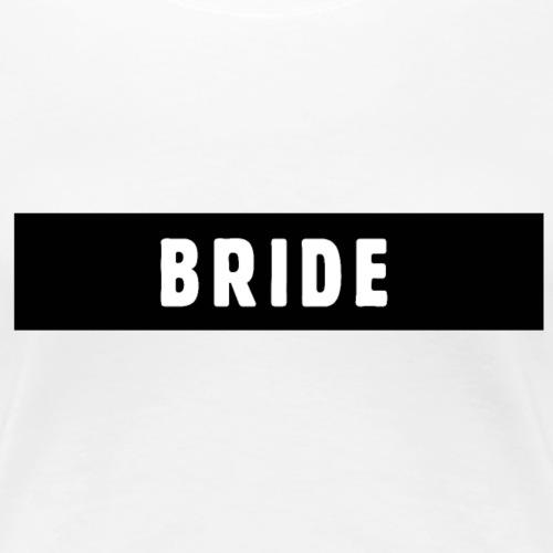 Bride Design JGA Polterer - Frauen Premium T-Shirt