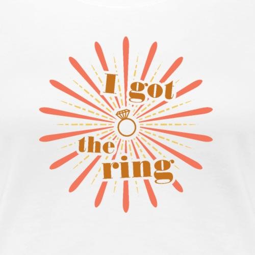 i got the ring JGA Polterer Design - Frauen Premium T-Shirt