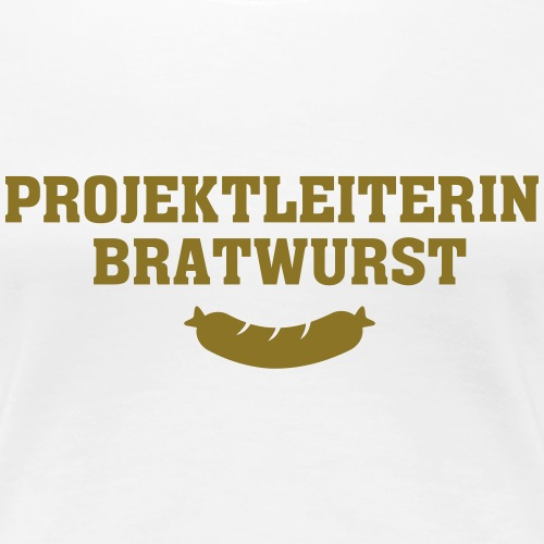 Projektleiterin Bratwurst - Frauen Premium T-Shirt