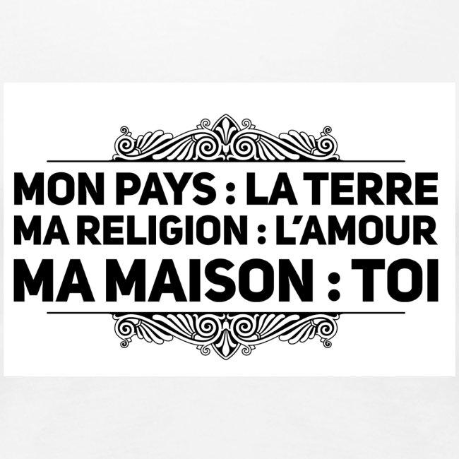 Mon pays : la terre - Ma religion : l'amour -