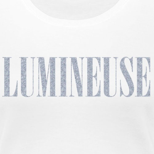 Lumineuse - T-shirt Premium Femme