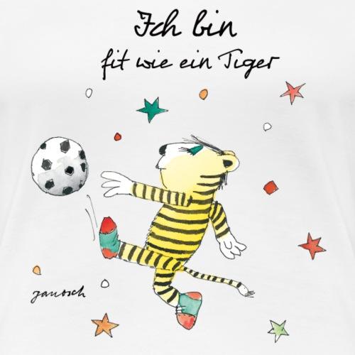 Janosch Fit Wie Der Kleine Tiger Fußball - Frauen Premium T-Shirt