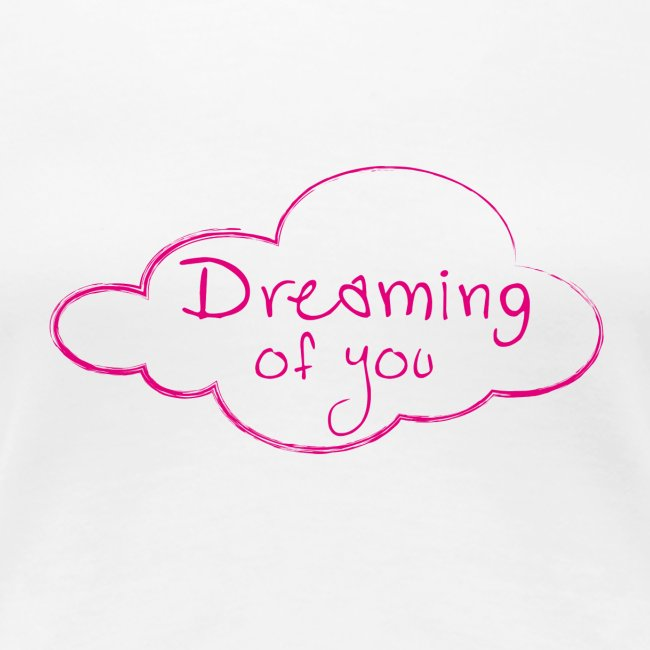 DREAMING OF YOU