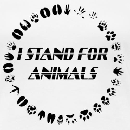 I stand for Animals - Frauen Premium T-Shirt