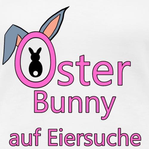 Oster Bunny auf Eiersuche - Frauen Premium T-Shirt