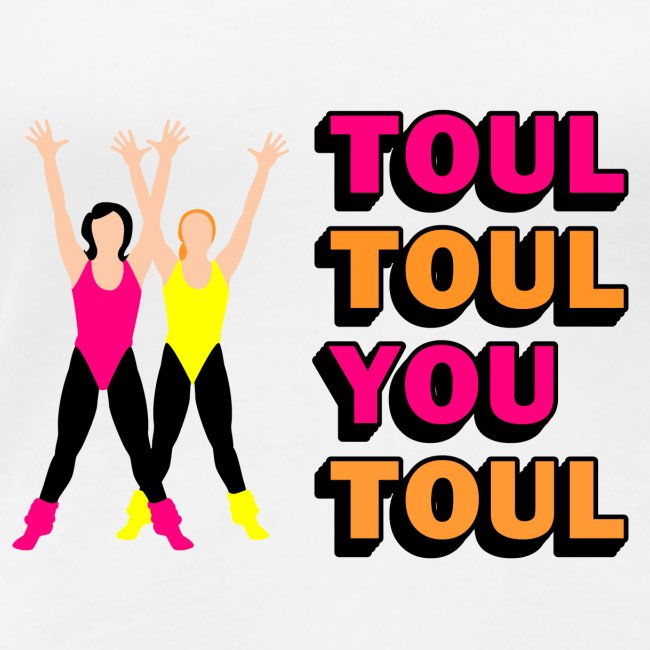 Toul Toul You Toul