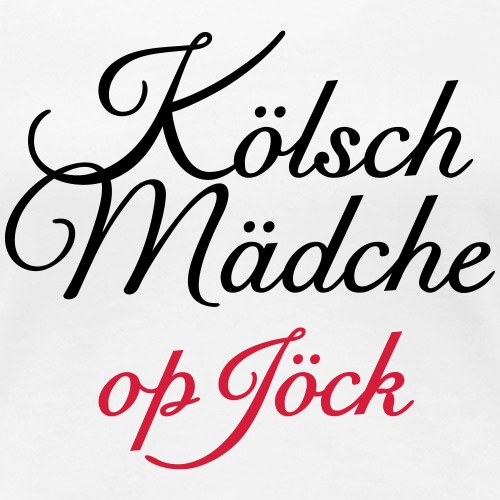 Kölsch Mädche op Jöck - Mädchen aus Köln unterwegs - Frauen Premium T-Shirt