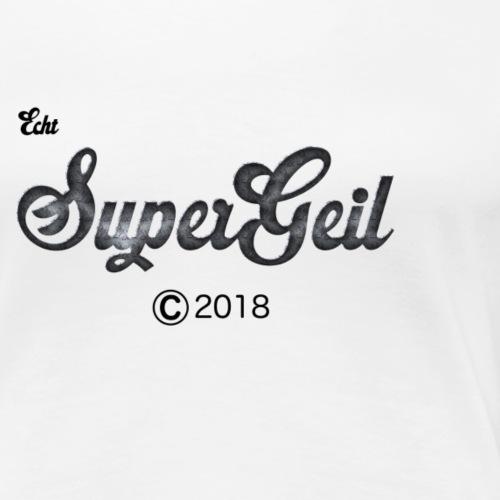 Echt Supergeil - Frauen Premium T-Shirt