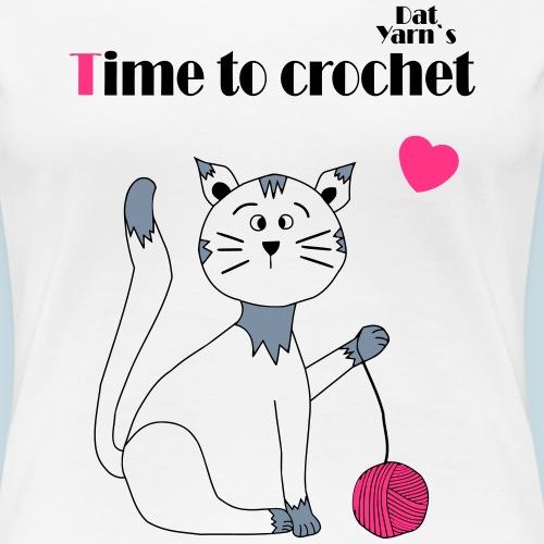 Time to crochet mit Herz - Frauen Premium T-Shirt