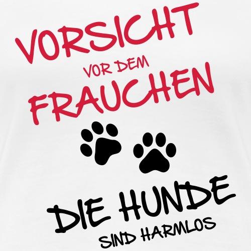 Vorsicht Frauchen - Hunde - Frauen Premium T-Shirt