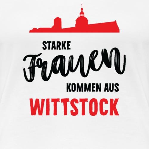Starke Frauen kommen aus Wittstock - Frauen Premium T-Shirt