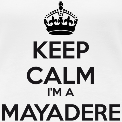 Mayadere keep calm - Women's Premium T-Shirt