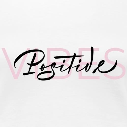 Vibes Positive - T-shirt Premium Femme