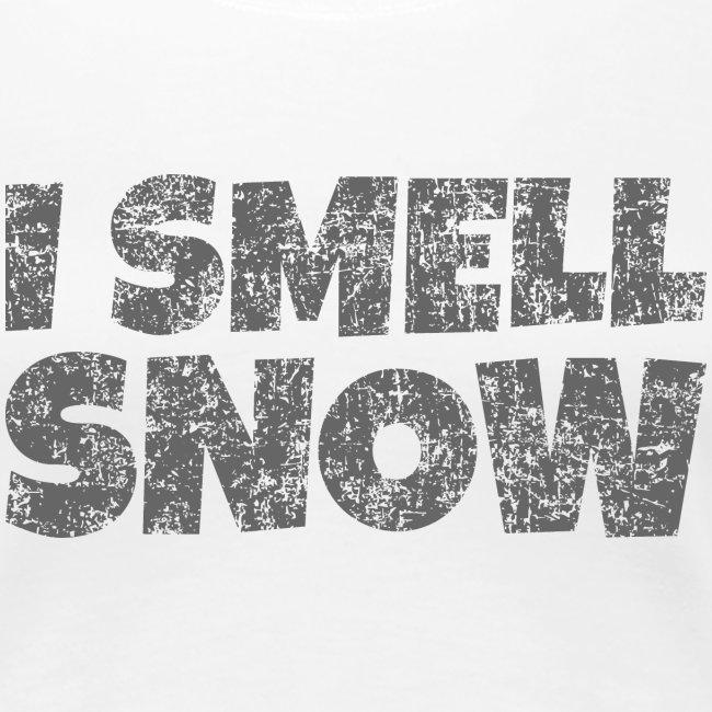 I Smell Snow (Dunkelgrau) Schnee, Wintersport, Ski