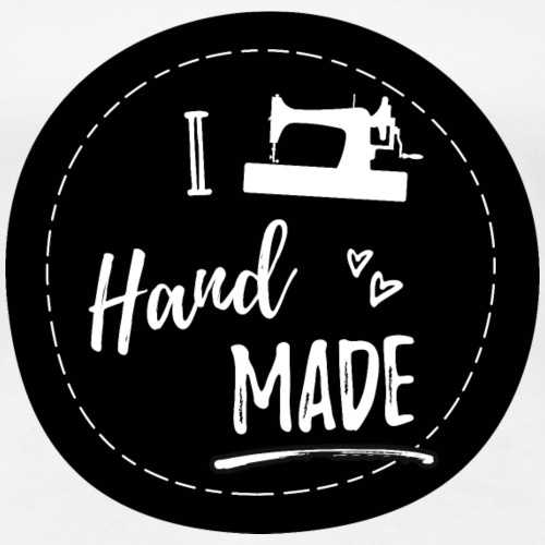 I Love Handmade, Nähen, DIY - Frauen Premium T-Shirt