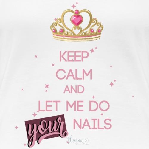 keep calm nails rose - Frauen Premium T-Shirt