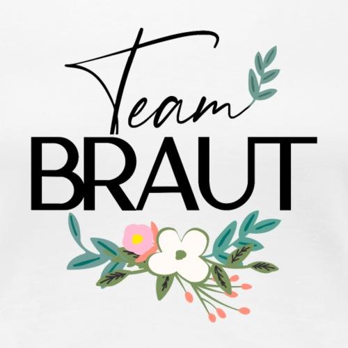 Team Braut JGA - Frauen Premium T-Shirt