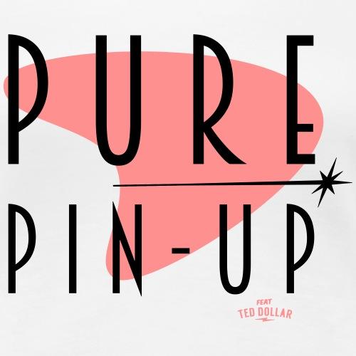 Pure Pin up - T-shirt Premium Femme