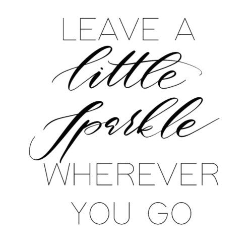 Leave a little sparkle wherever you go - Frauen Premium T-Shirt
