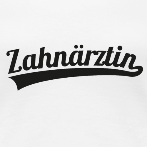 Zahnärztin (DR10) - Frauen Premium T-Shirt