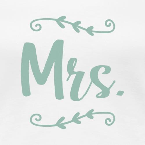 Mrs. - Women's Premium T-Shirt