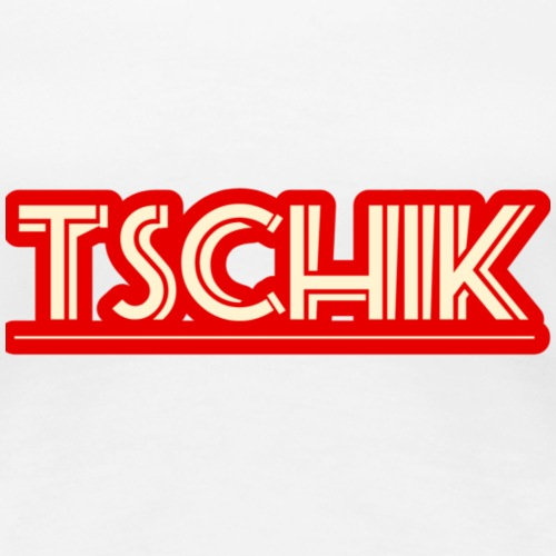 tschick - Frauen Premium T-Shirt