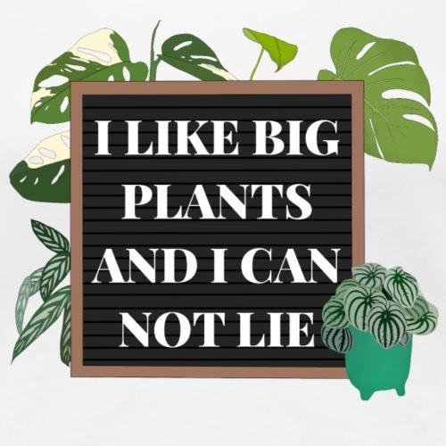 I like big plants and I can not lie - Frauen Premium T-Shirt