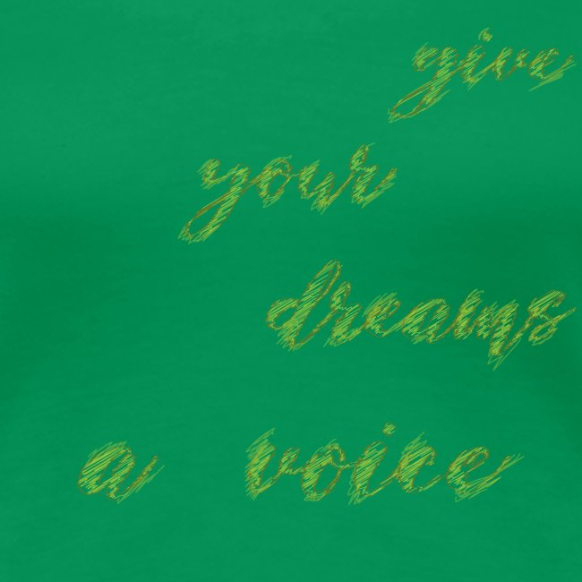 Give your dreams to voice