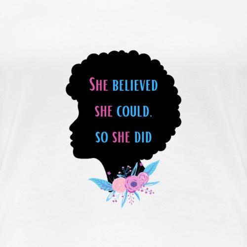 Elle croyait qu'elle pouvait alors elle l'a fait - T-shirt Premium Femme