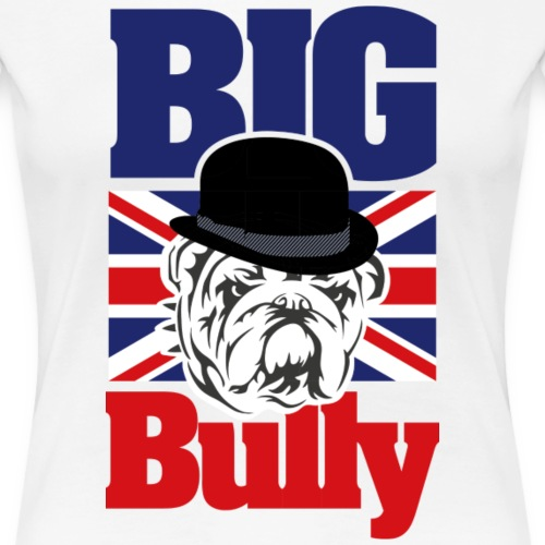 BigBully - Frauen Premium T-Shirt